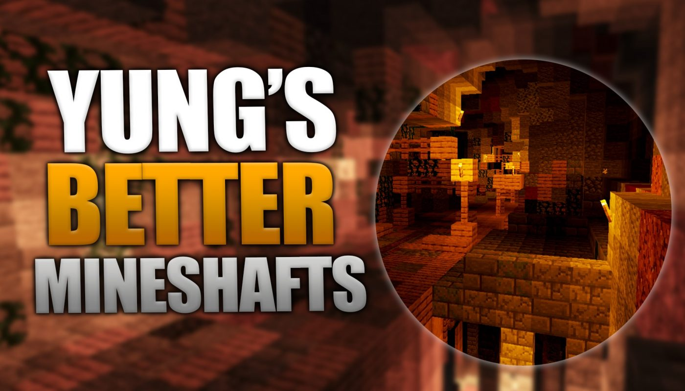 YUNG's Better Mineshafts