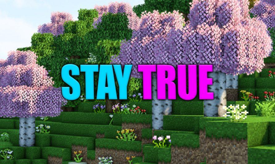 Stay True 1.16